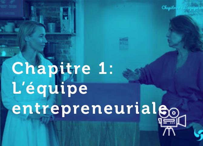 Chapitre 1 – L'équipe entrepreneuriale