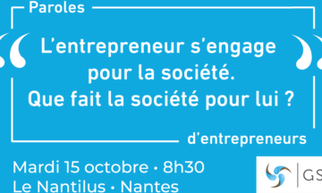 « Paroles d'entrepreneurs » mardi 15 octobre – Nantes