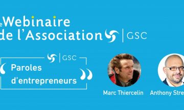 Le webinaire de l'association GSC « Paroles d'entrepreneurs »