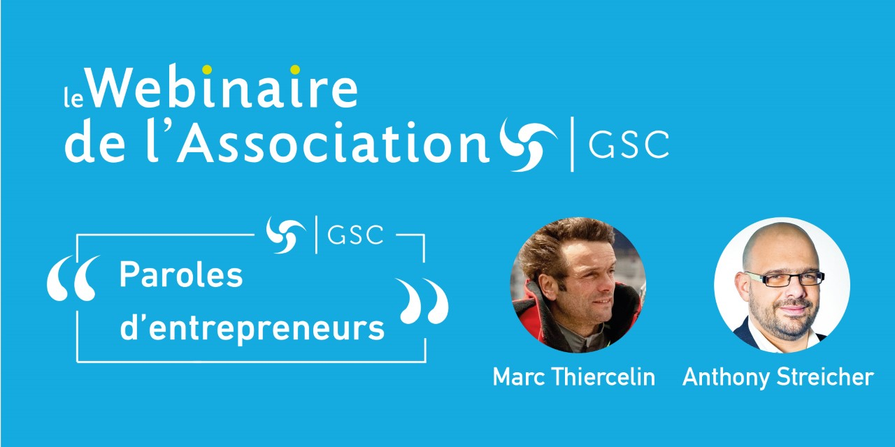 Le webinaire de l'association GSC «Paroles d'entrepreneurs»
